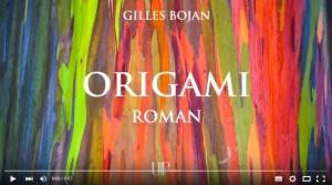 Origami - roman de Gilles Bojan sur YouTube